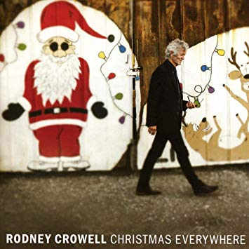 Album Découverte: Country: 16/12/18: Rodney CROWELL  Christmas Everywhere