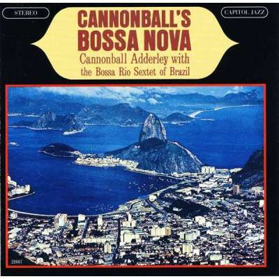 Album Découverte: Jazz: 29/09/19: Cannonball's Bossa Nova