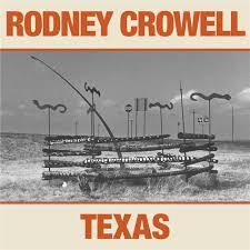 "Album Découverte: Country: 22/09/2019: ""TEXAS ""  RODNEY CROWELL"