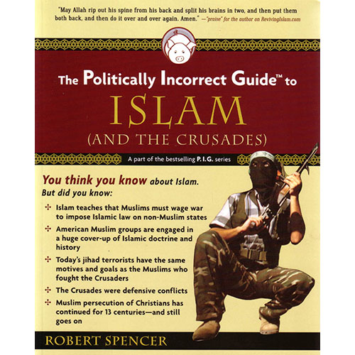 The Politically Incorrect Guide to Islam (and the Crusades ...
