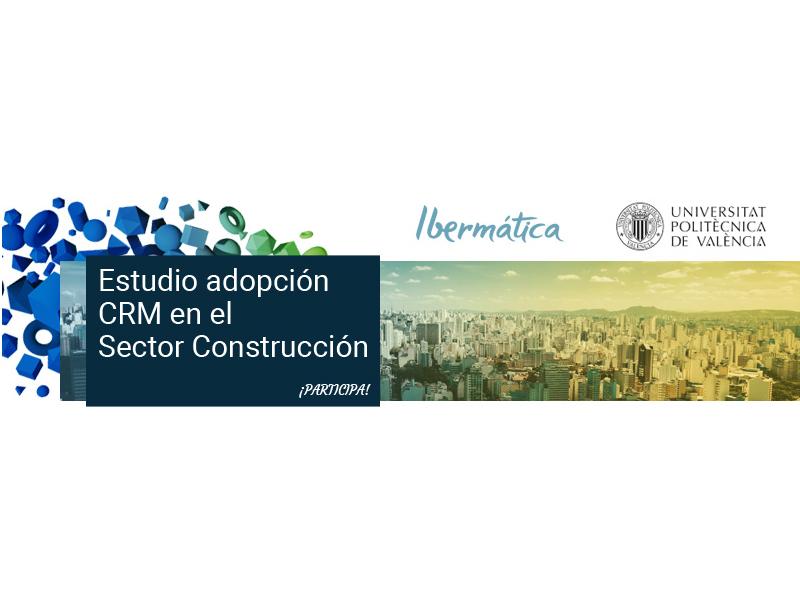 Ibermática elabora, junto a la UPV, un estudio sobre la adopción CRM en el sector de la construcción