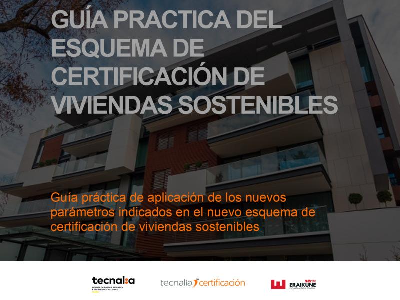 Guía práctica de aplicación de los nuevos parámetros indicados en el nuevo esquema de certificación de viviendas sostenibles