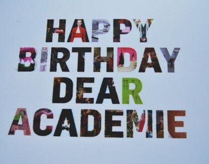 HAPPY BIRTHDAY DEAR ACADEMIE! (I)