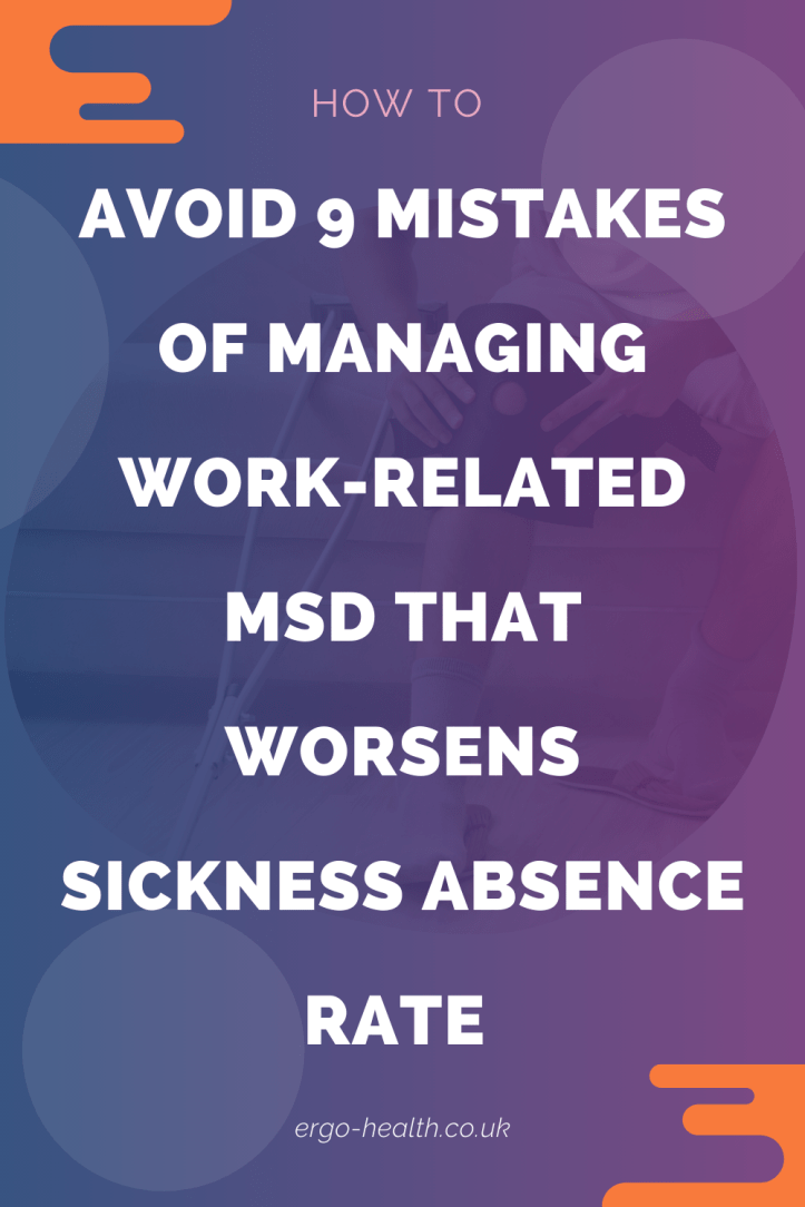 how to avoid mistakes of managing work-related MSD that worsens sickness absence