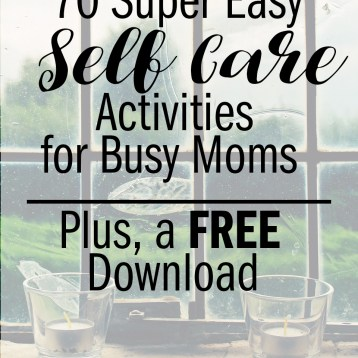 Easy Self-Care Activities for busy moms