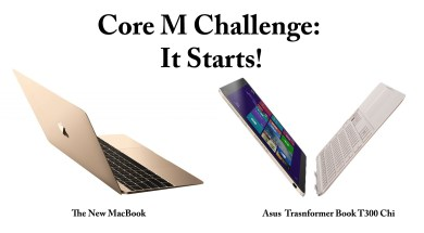 Core M Challenge: Beginning (The New MacBook & Asus T300 Chi)
