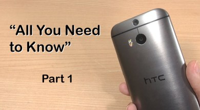 "HTC ONE M8: ""All You Need to Know"" Part 1"