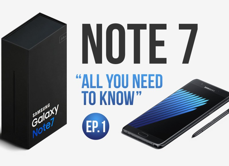 Galaxy Note 7 In-Depth Review: Episode 1