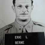 First Lieutenant Eric Berne MD; this was after he shortened his name from Bernstein to Berne