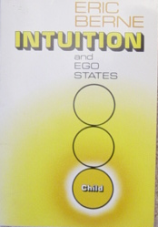 Intuition and Ego States by Eric Berne