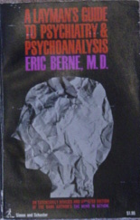 Layman's Guide to Psychiatry and Psychoanalysis by Eric Berne MD