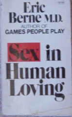 Sex in Human Loving Book by Eric Berne