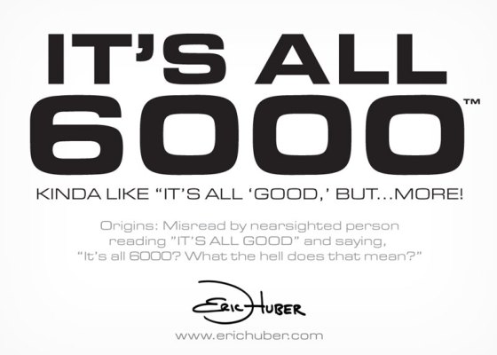 It's All 6000 (trademark)