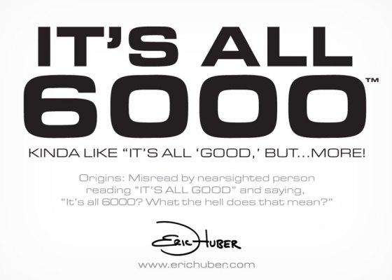 It's All 6000™