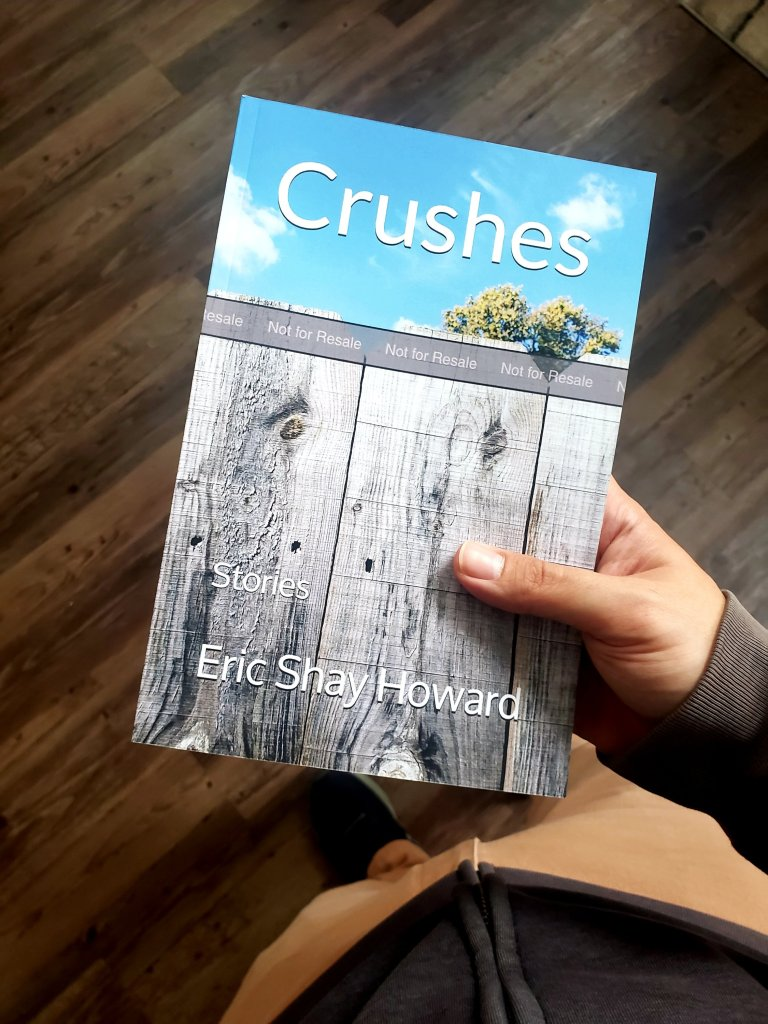 Proof copy of Crushes, a fiction collection by author Eric Shay Howard