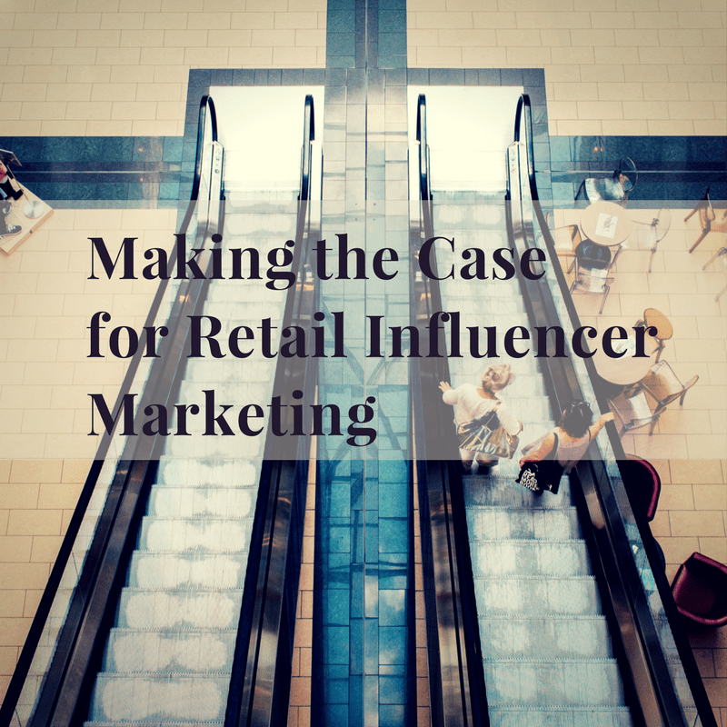 Making the Case for Retail Influencer Marketing | erikaheald.com