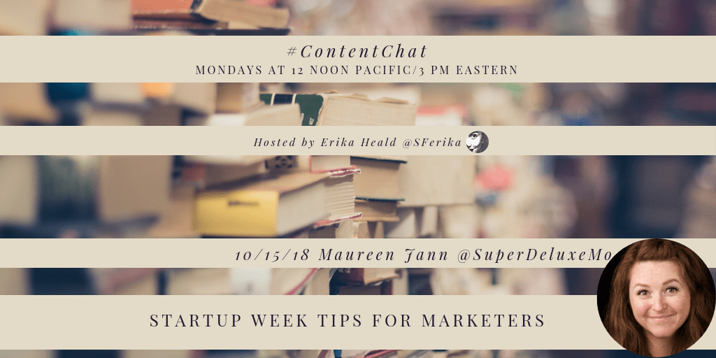 #ContentChat Startup Week Tips for Marketers