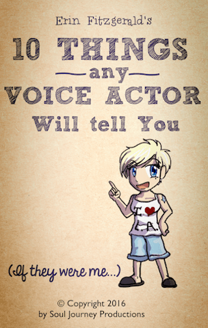 10 THINGS ANY VOICE ACTOR WILL TELL YOU... if they are me