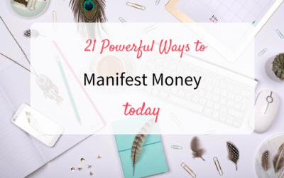 21 Powerful Ways to Manifest Money Today
