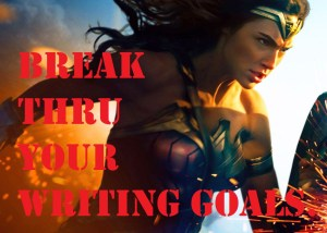 Break thru your writing goals
