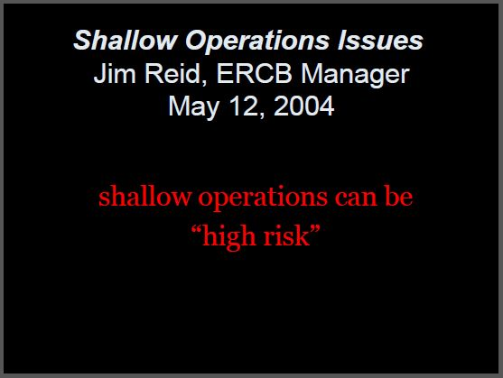 2004 05 12 Jim Reid EUB ERCB now AER shallow operations can be 'high risk'
