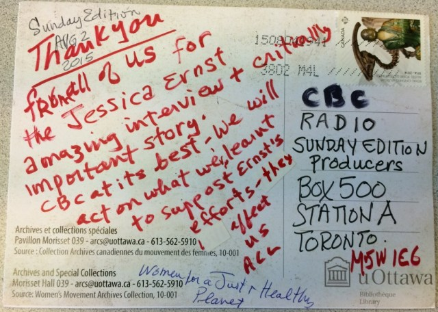 2015 08 02 Thank you Postcard fr Women for Just & Healthy Planet to CBC Sunday Edition, re Klippenstein & Ernst interview on fracking