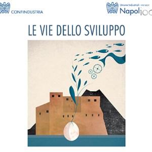 Sviluppo, cento anni di storia dell'Unione Industriali di Napoli