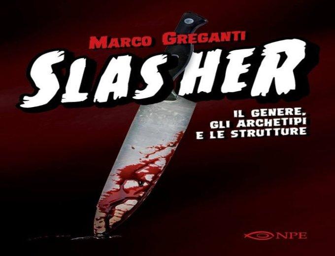 Slasher di Marco Greganti. Come funziona un horror?