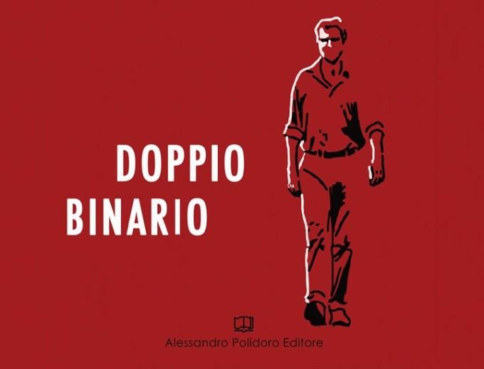 Dietro il potere: Doppio binario Alessandro Polidoro Editore