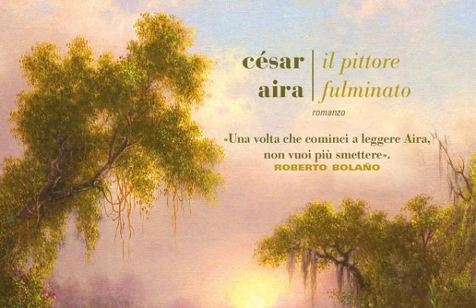 """""""Il pittore fulminato"""" pubblicato da Fazi ci porta in viaggio nel Sudamerica"""