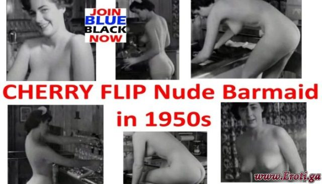 CHERRY FLIP Nude Barmaid in 1950s
