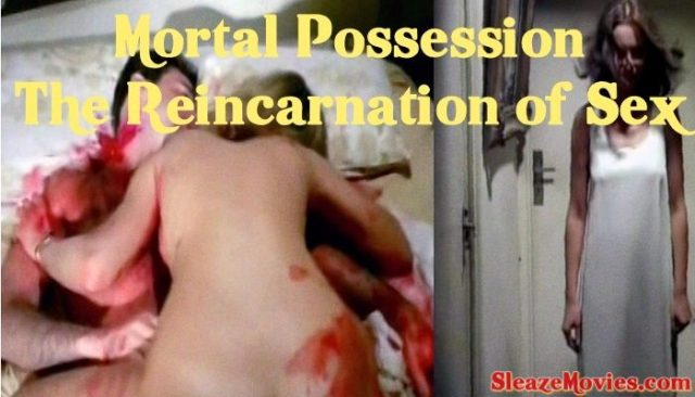 Mortal Possession The Reincarnation of Sex (1982) watch online