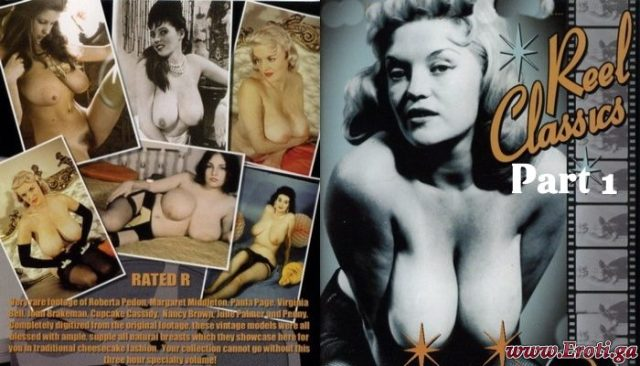 Reel Classics Part 1 (1940's – 1960's) watch Vintage Erotica