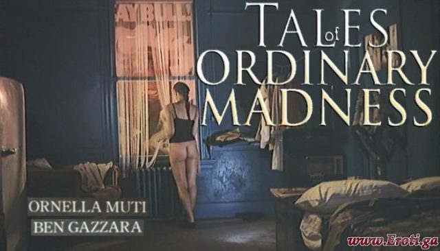Tales of Ordinary Madness (1981) watch uncut