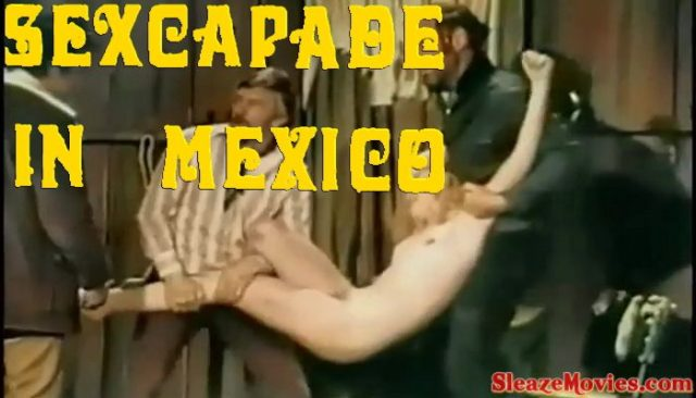 Sexcapade in Mexico (1973) watch online