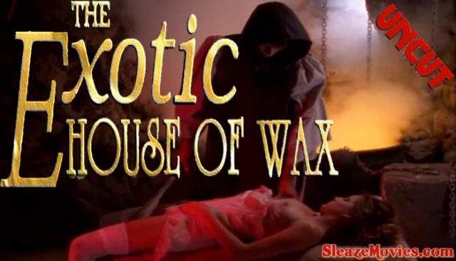 The Exotic House of Wax (1997) watch uncut