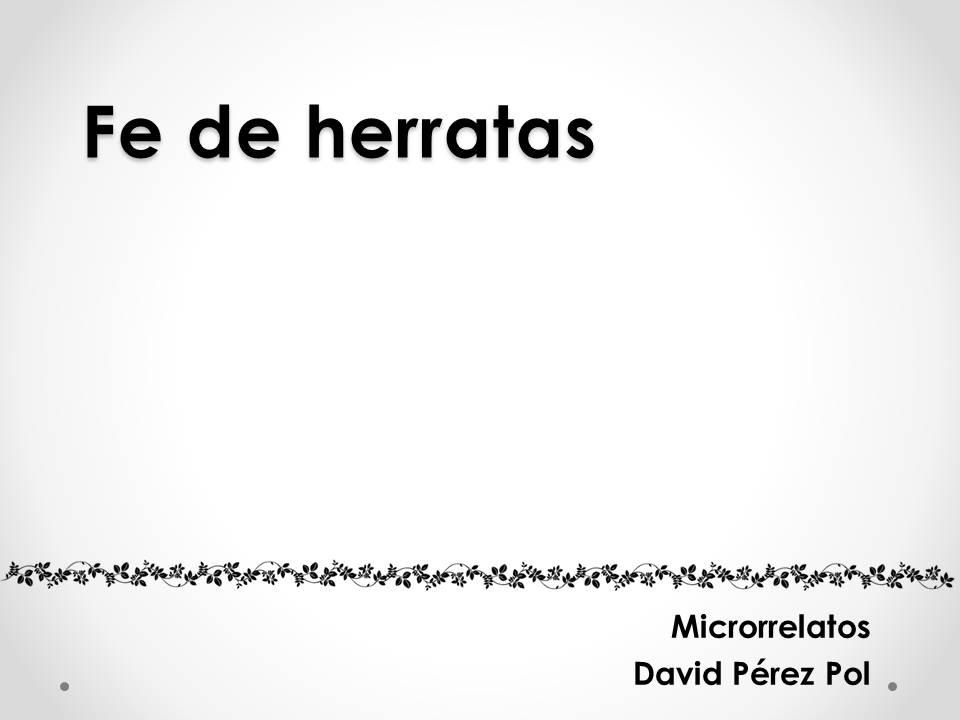 Fe de herratas, microrrelato de David Pérez Pol