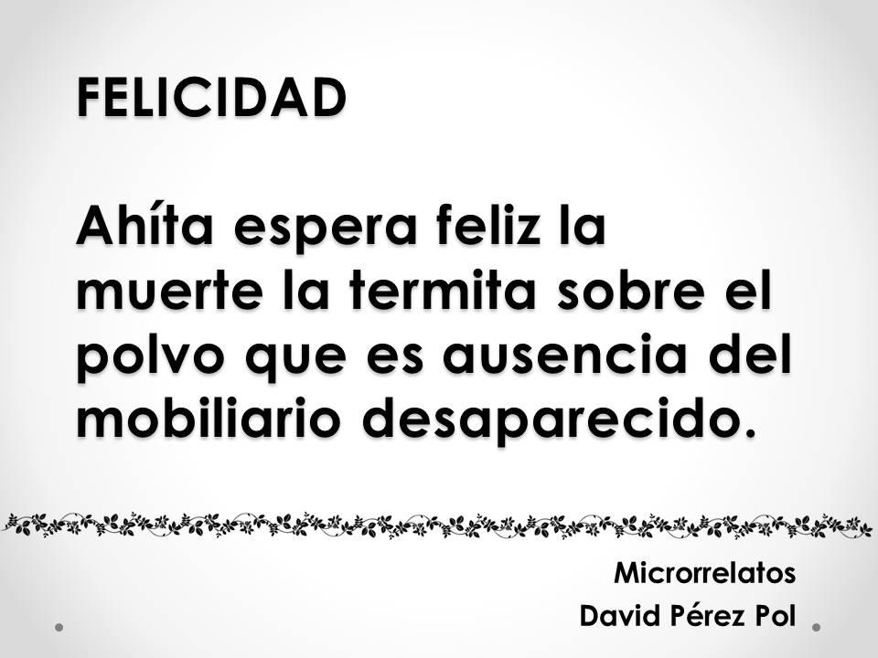 Felicidad, microrrelato de David Pérez Pol