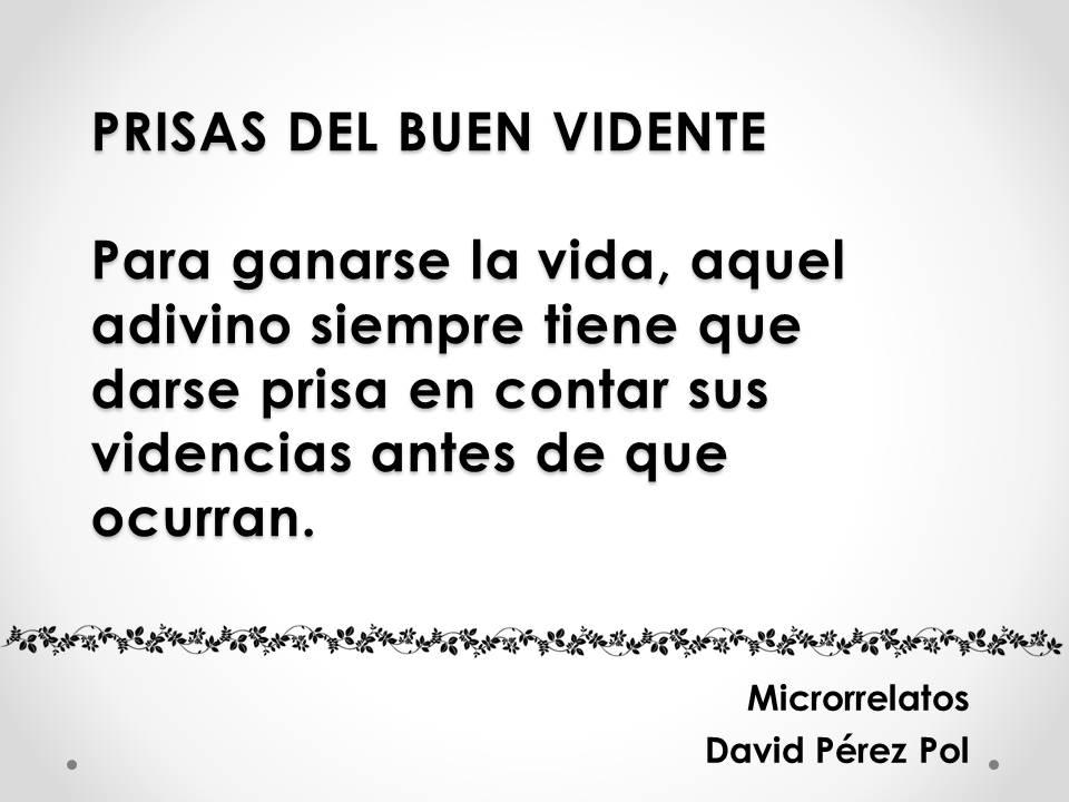 Prisas del buen vidente, microrrelato de David Pérez Pol