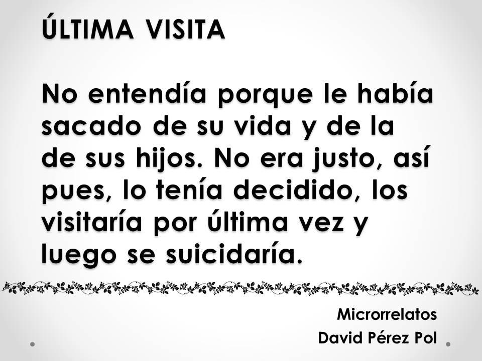 Microrrelato Última visita de David Pérez Pol