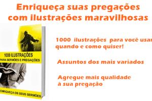 Você precisa conhecer esse e-book: 1000 ilustrações para sermões e pregações