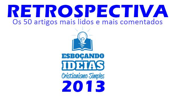 Retrospectiva Esboçando ideias 2013: Os 50 artigos mais lidos do ano