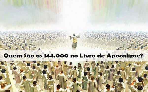Quem são os 144 mil descritos em Apocalipse?