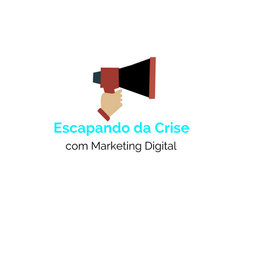 Escapando da Crise com Marketing Digital