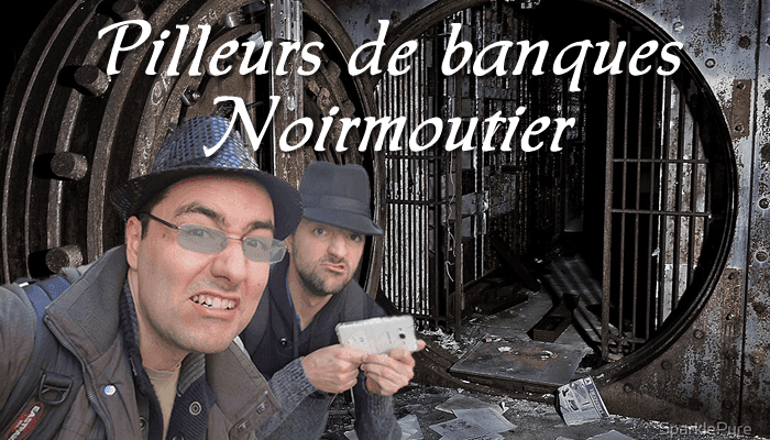 Pilleurs de banque Noirmoutier
