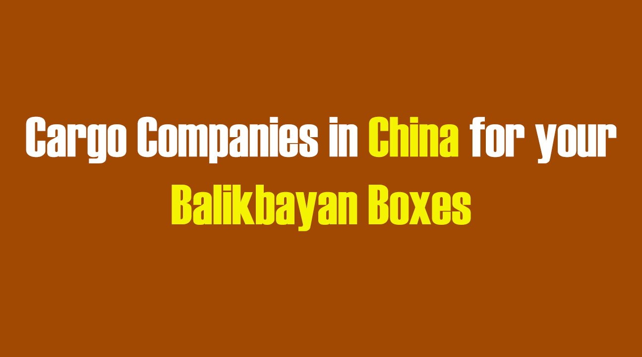List of Cargo Companies in China for your Balikbayan Boxes