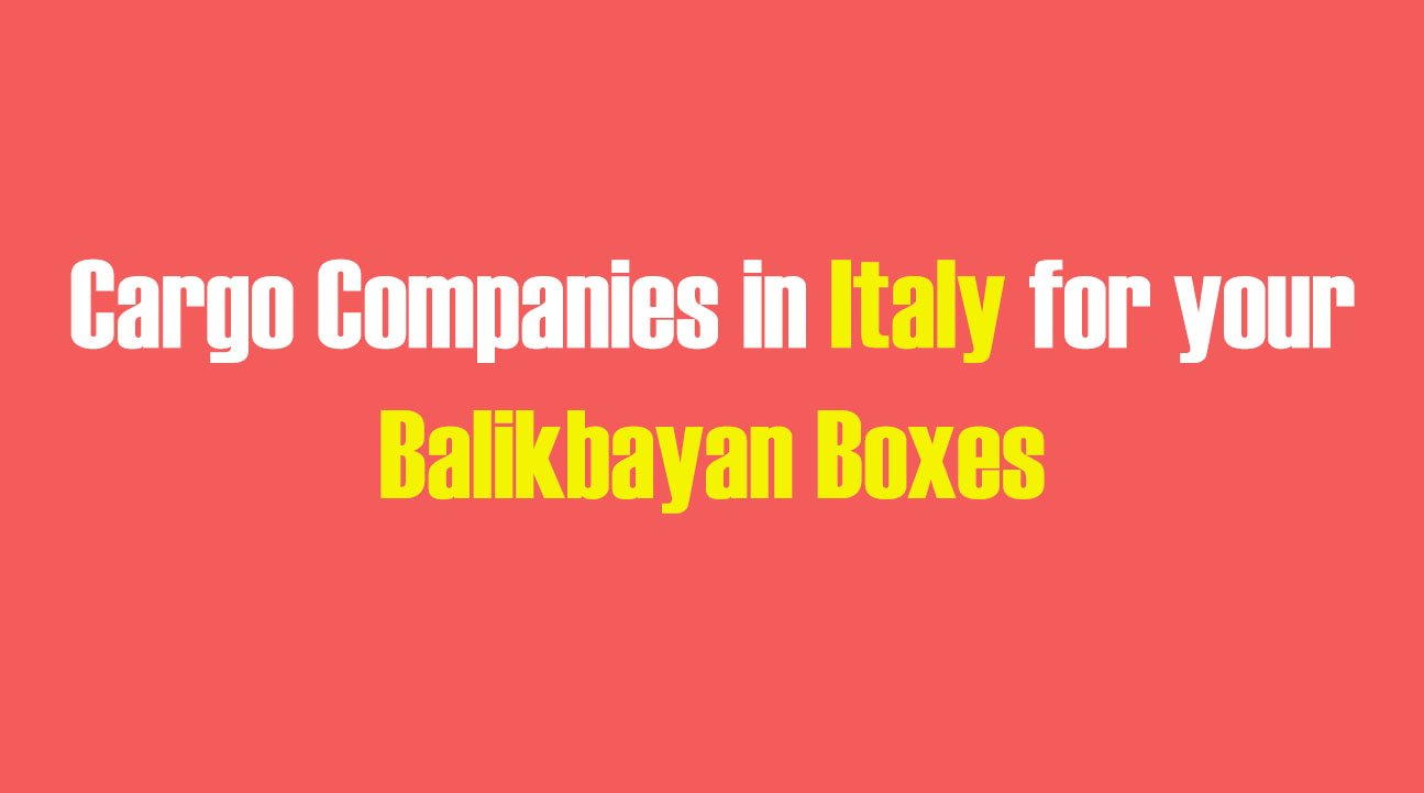 List of Cargo Companies in Italy for your Balikbayan Boxes