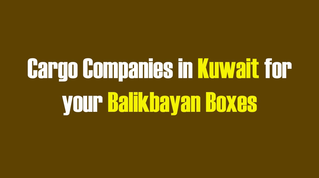 List of Cargo Companies in Kuwait for your Balikbayan Boxes