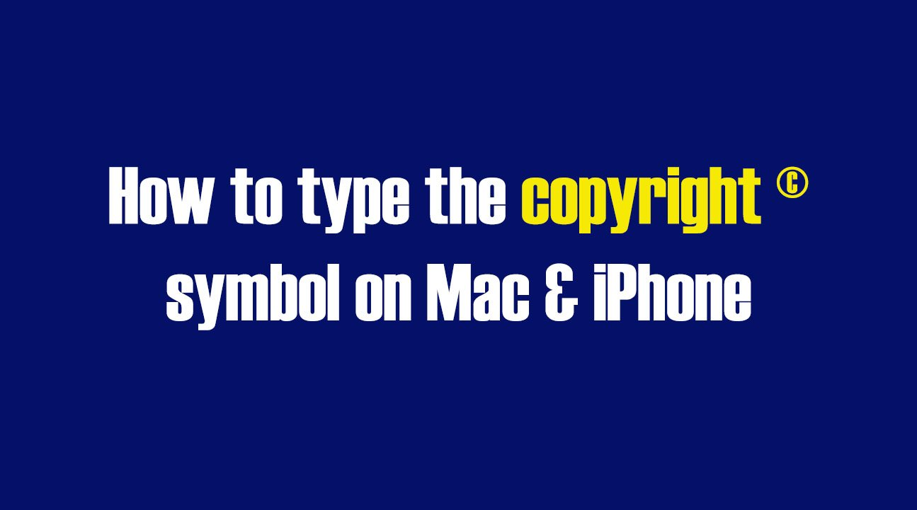 How to type the copyright symbol on Mac & iPhone