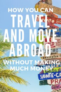 Is travelling and moving abroad on of your dreams? Find out how it may be way more possible than you think!